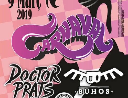 Festa de Carnaval 2019 amb Dr Prats, Búhos, Koers i dj's!